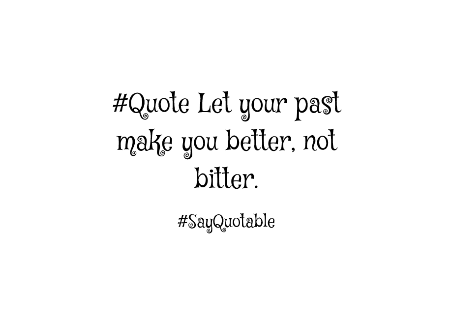 4-quote-about-quote-let-your-past-make-you-better-not-bitte-image-white-background